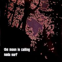 Nada Surf ‎– The Moon Is Calling RSD 2011